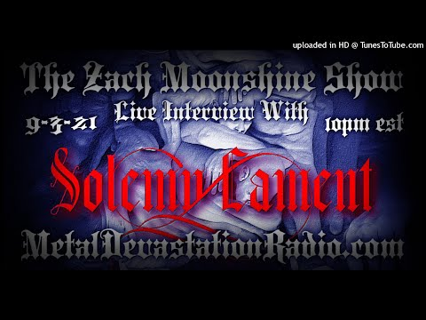 Solemn Lament - Interview 2021 - The Zach Moonshine Show