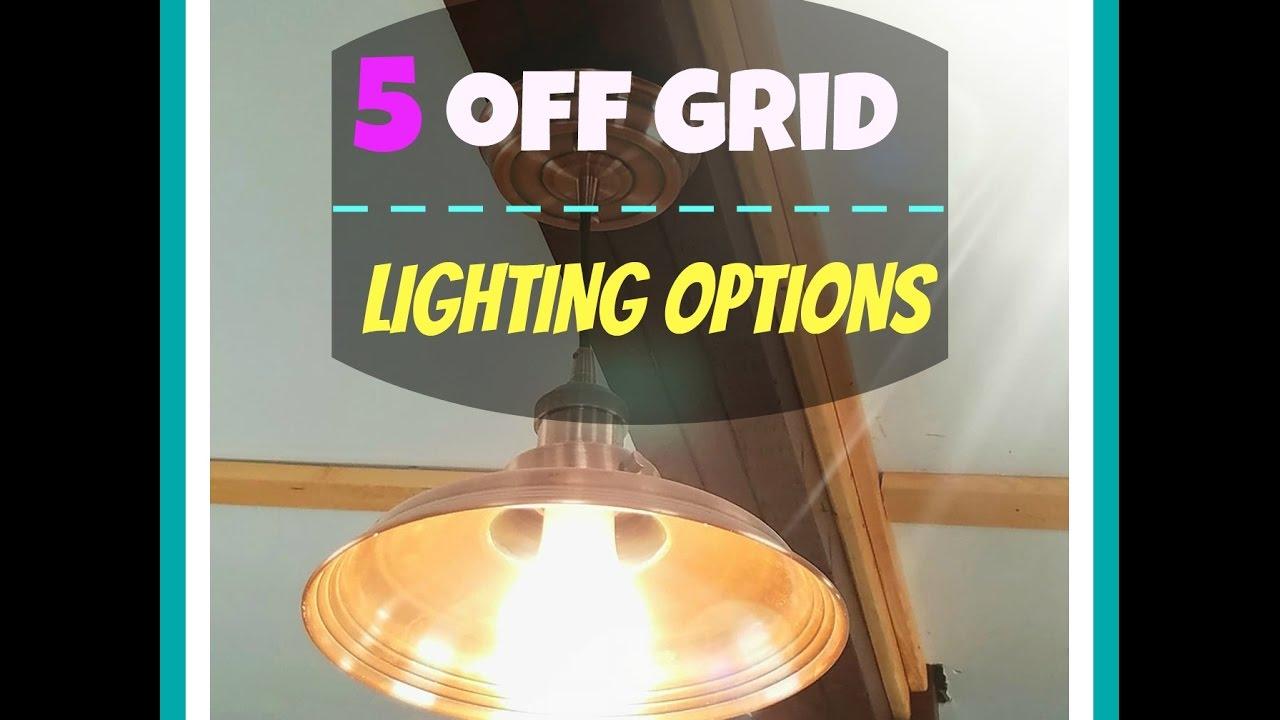 5 Off Grid Lighting Options | Lighten Up!
