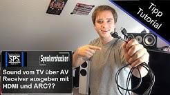 Sound vom TV über AV Reveicer ausgeben mit HDMI ARC  Richtig Anschließen