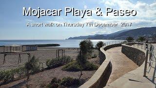Mojacar Playa & Paseo.   A short walk  - 2017 12 07