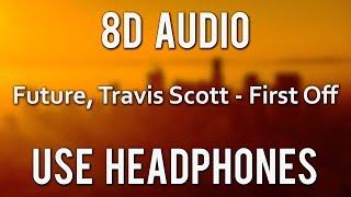Future – First Off (8D AUDIO) ft. Travis Scott