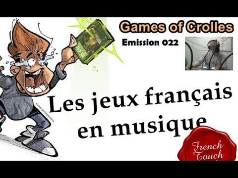 GOC - French Touch Games - Emission 022 - Radio Gresivaudan