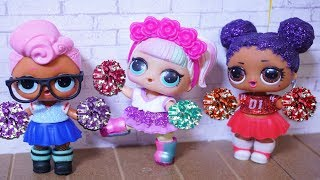 LOL SURPRISE DOLLS Try Out To Be Cheerleaders!