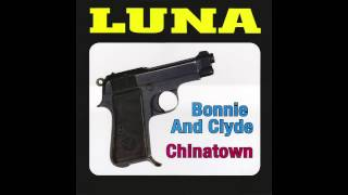 Luna - Bonnie And Clyde (The Bonnie Parker Version)