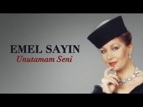 Emel Sayın - Unutamam Seni (Full Albüm)
