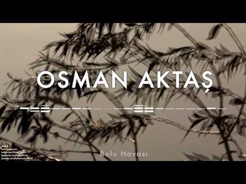 Osman Aktaş - Bolu Havası [ Ana © 1998 Kalan Müzik ]