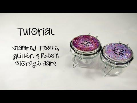 Tutorial - Tissue Stamped, Resin, Glitter Storage Jars