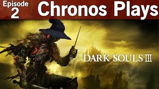 Dark Souls III Episode #2 - Sorcerer Playthrough [Let's Play, Playthrough, Twitch VOD]