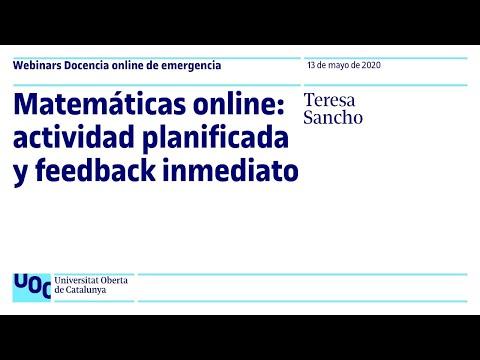 Matemáticas online: actividad planificada y feedback inmediato. Teresa Sancho | Webinar UOC