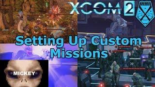 Setting Up Custom Missions   XCOM 2
