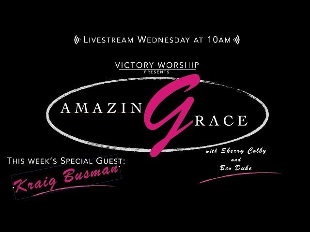 Amazing Grace Ep. 4 (Kraig Busman)
