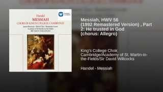 Messiah, HWV 56 (1992 Remastered Version) , Part 2: He trusted in God (chorus: Allegro)