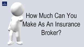 How Much Can You Make As An Insurance Broker?