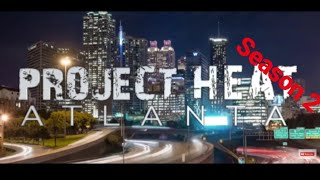 Project Heat Atlanta | Season 2 Episode 4