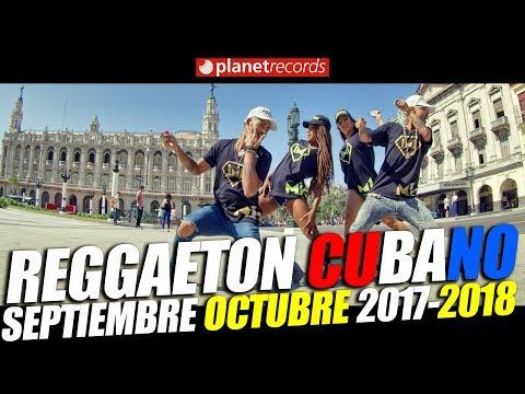 REGGAETON CUBANO Septiembre Octubre 2017 – CUBATON 2017 – 2018 🔊 Divan, Chacal, El Micha