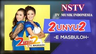 Cover images 2unyu2 - E Masbuloh - NSTV-TV  Musik Indonesia