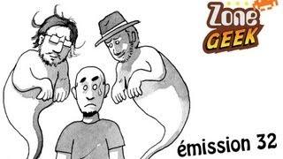 Zone Geek émission 32 : Fantômes contre fantômes