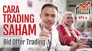 CARA TRADING SAHAM | Bid Offer Trading Eps. 06