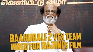 Baahubali 2 VFX Team Hired for Rajini's Film