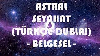 Astral Seyahat [Türkçe Dublaj / Belgesel]