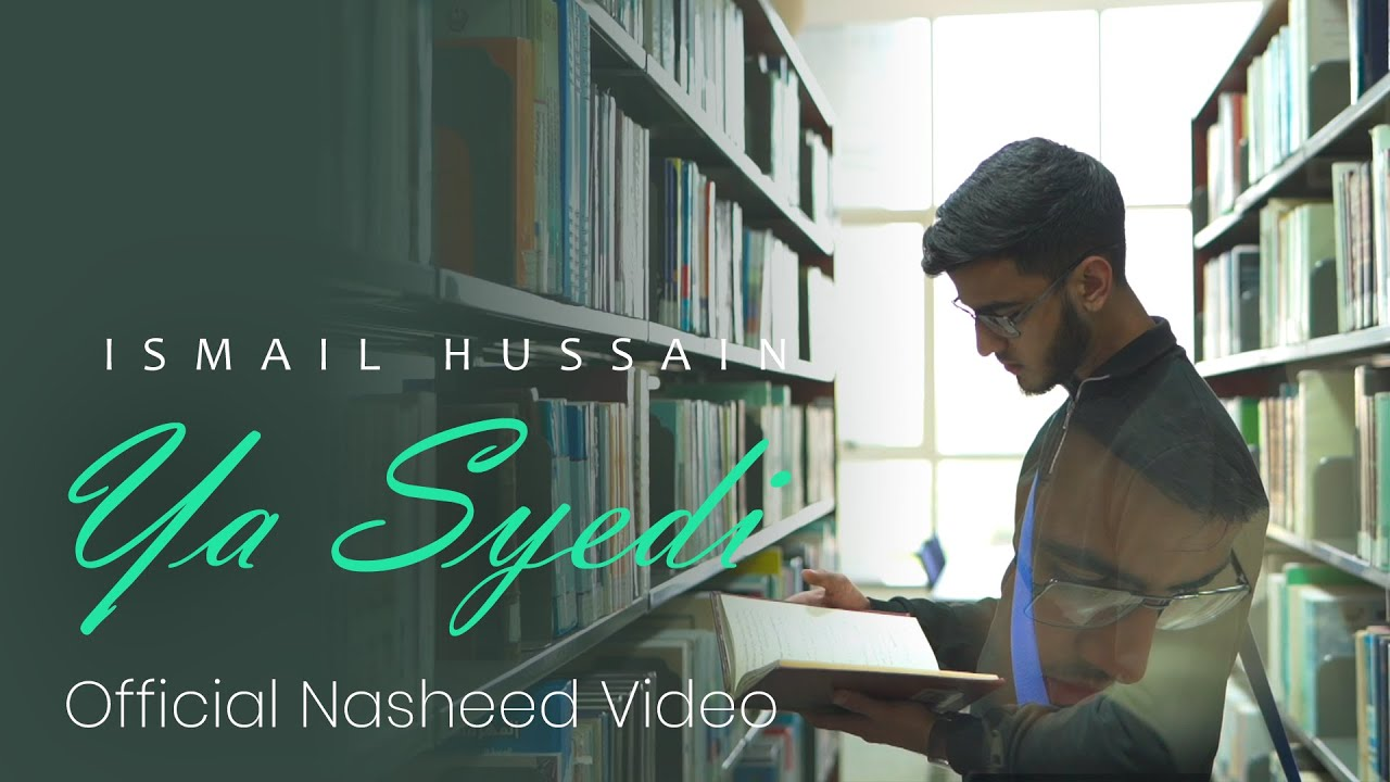 Ya Syedi by Ismail Hussain - Official Nasheed Music Video – Project 5