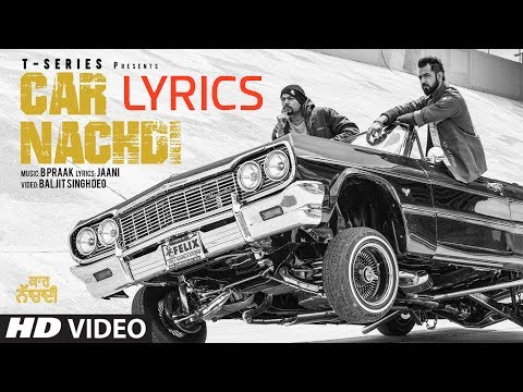 Gippy Grewal ft Bohemia | Car Nachdi LYRICS | Official Video | 2017