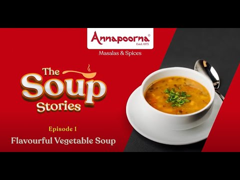 The Soup Series Episode 1: Flavourful Vegetable Soup   Annapoorna Masalas & Spices