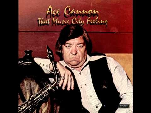 Ace Cannon- Last Date 1975 version Mp3