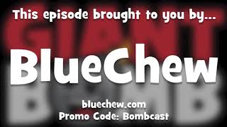 """Giant Bombcast 693 highlight - Jeff """"still a threat"""" Gerstmann with another BlueChew ad"""