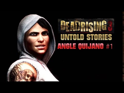Dead Rising 3 [Untold Stories] : Angle Quijano #1