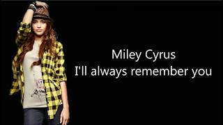 Miley Cyrus - I'll Always Remember You