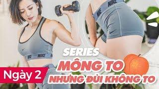 MÔNG TO - ĐÙI KHÔNG TO   Ngày 3,4 kèm thực đơn   Workout #131 ♡ Hana Giang Anh