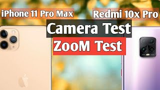 Redmi 10x Pro Camera vs iPhone 11 pro max camera review with zoom test