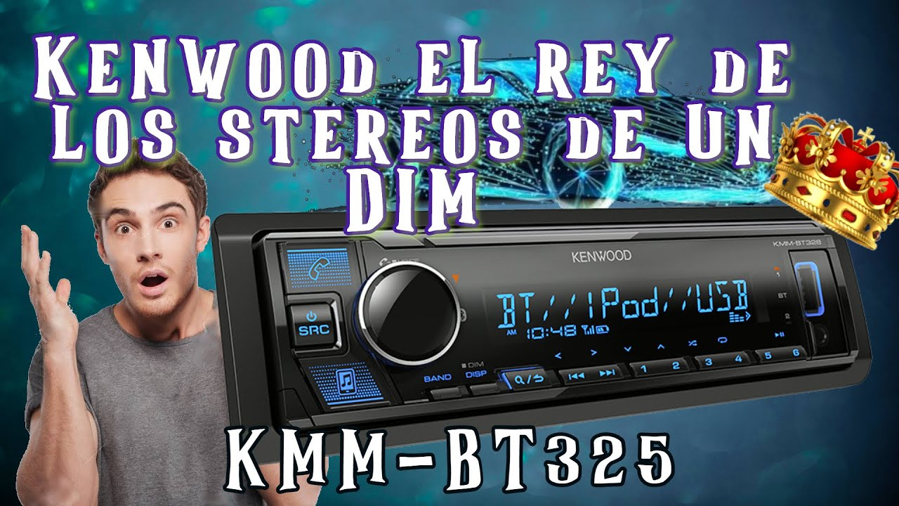 KENWOOD KMM325BT el rey de los stereos car audio un DIM