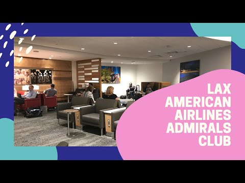 Tour Of LAX American Airline's Admiral's Club