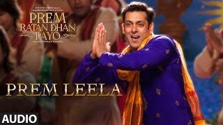 Prem Leela Full Song (Audio) | Prem Ratan Dhan Payo | Salman Khan, Sonam Kapoor