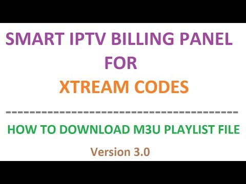 How to download m3u playlist file- Smart IPTV Billing Panel 3 0 for Xtream  Codes