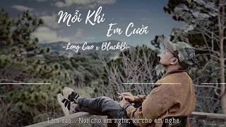 Mỗi Khi Em Cười - Long Cao x Blackbi (Rap Version)