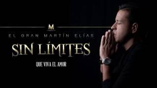 El Gran Martín Elías - Que Viva El Amor