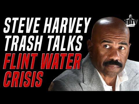Steve Harvey Needs To Make Public Apology For Flint Water Trash Talk