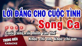 Karaoke Lời Đắng Cho Cuộc Tình Song Ca Nhạc Sống | Trọng Hiếu