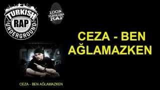 Ceza - ben ağlamazken (lyrics, sözler) HD