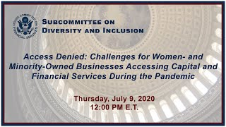 Virtual Hearing - Access Denied: Challenges for Women- and Minority-Owned... (EventID=110872)