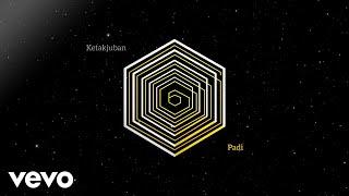 Padi - Ketakjuban (Official Lyric Video)