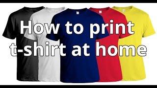 How To Print T-shirt At Home   DIY T-shirt Printing