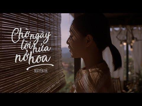 CHỜ NGÀY LỜI HỨA NỞ HOA - NGUYÊN HÀ | OFFICIAL MV