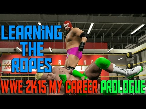 Learning The Ropes   WWE 2K15 My Career Mode Prologue