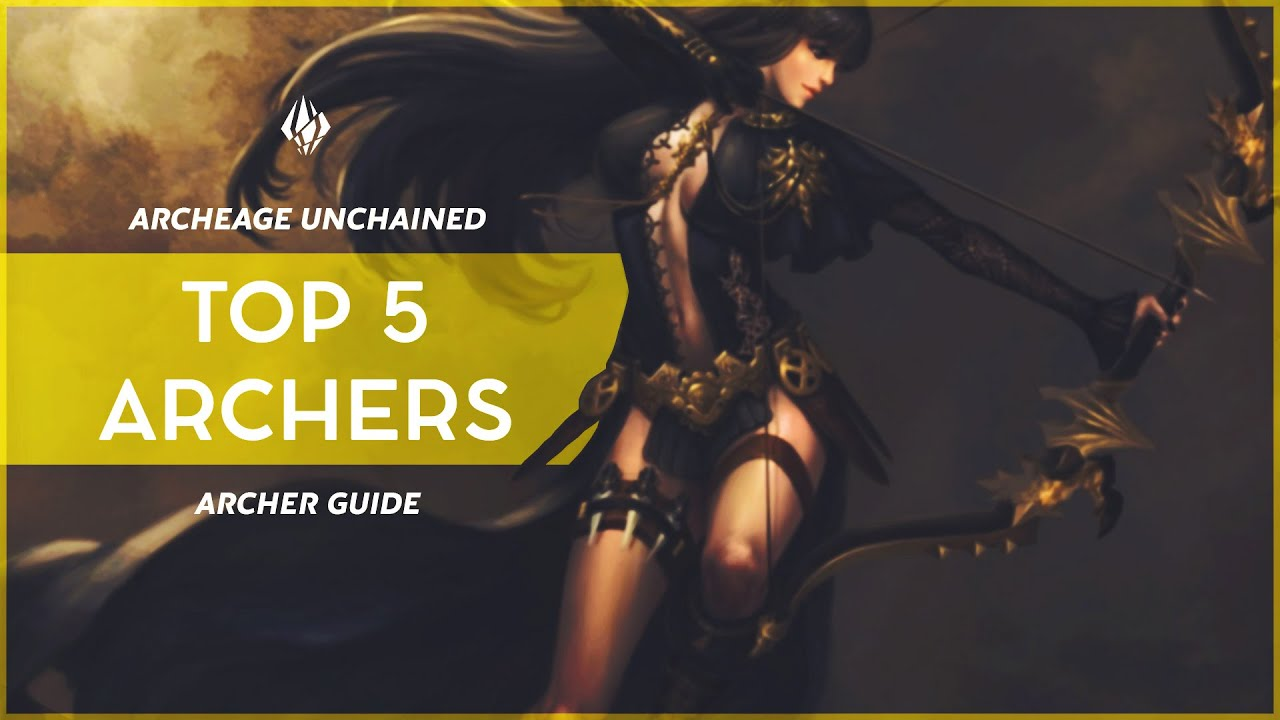 ArcheAge Unchained: Top 5 Archery Classes for Launch - Watchs