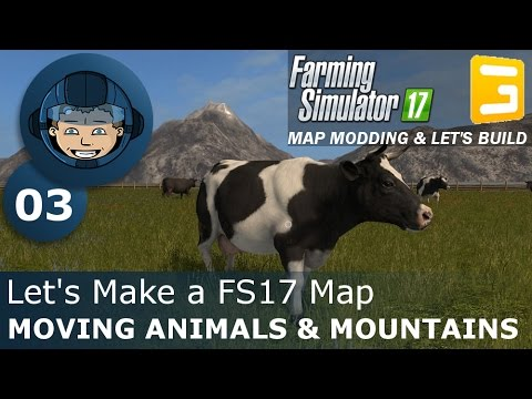 MOVING ANIMALS & MOUNTAINS - Giants Editor: Ep. #3 - Let's Make a FS17 Map