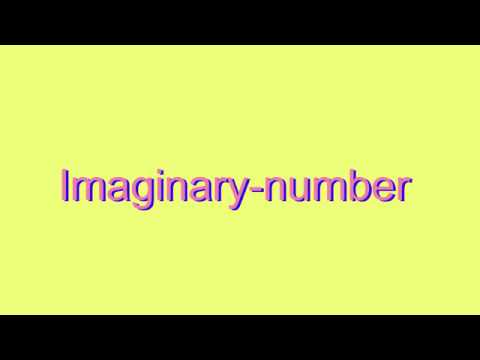 How to Pronounce Imaginary-number